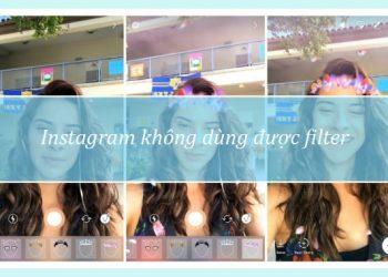 Instagram không dùng được filter