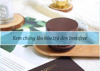 Kem chống lão hóa trà đen Innisfree
