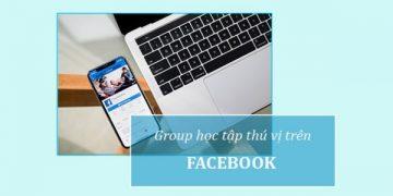 Group học tập trên Facebook thú vị