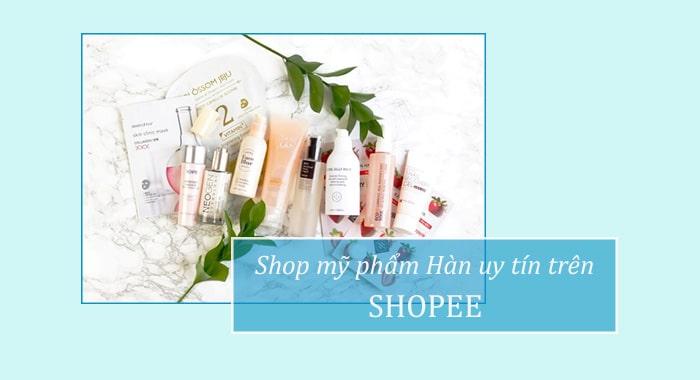 Shop bán mỹ phẩm Hàn Quốc uy tín trên Shopee
