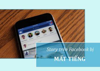 Story Facebook bị mất âm thanh