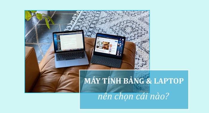Nên mua Laptop hay iPad?