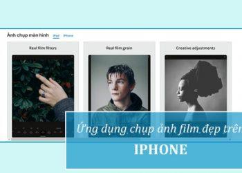 Ứng dụng chụp ảnh film đẹp trên iPhone
