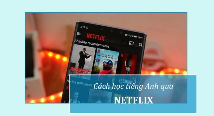 Cách học tiếng Anh qua phim trên Netflix
