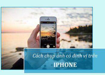 Làm sao chụp ảnh có định vị trên iPhone?