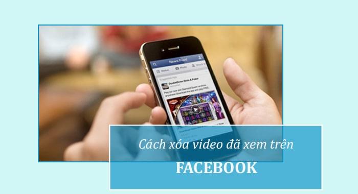 Xóa video đã xem trên Facebook