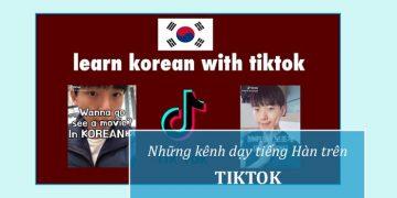 Những kênh dạy tiếng Hàn trên TikTok