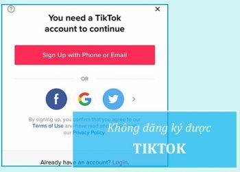 Làm gì khi không đăng ký được TikTok?