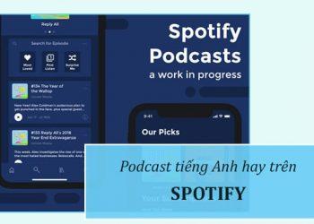 Podcast tiếng Anh thú vị trên Spotify