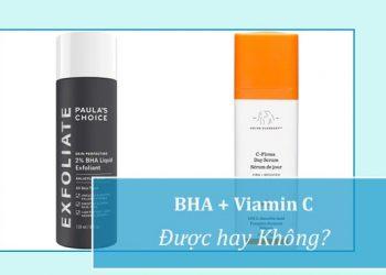Dùng BHA kết hợp với vitamin C