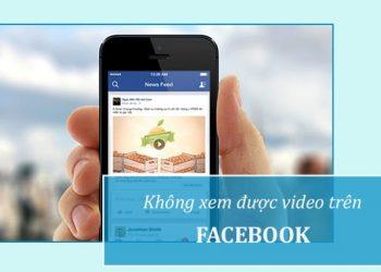Khắc phục không xem được video trên Facebook