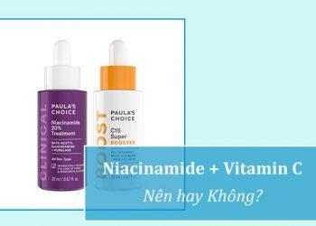 Có nên dùng Nia với Vitamin C?