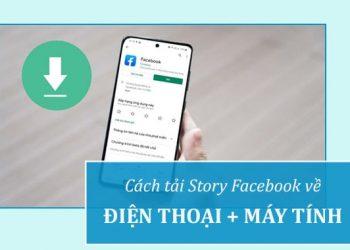 Cách tải Story từ Facebook về máy tính và điện thoại