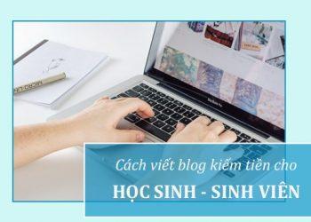 Viết blog kiếm tiền cho học sinh