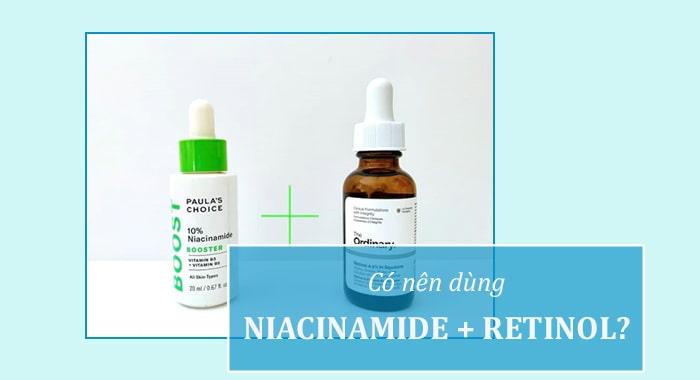 Dùng Retinol với Niacinamide