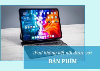 Bàn phím không kết nối được với iPad