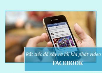 Facebook không phát được video