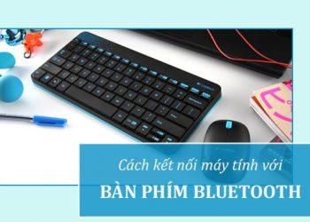Cách kết nối máy tính với bàn phím Bluetooth