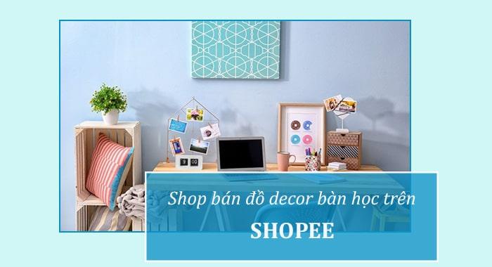 Shop bán đồ trang trí bàn học trên Shopee