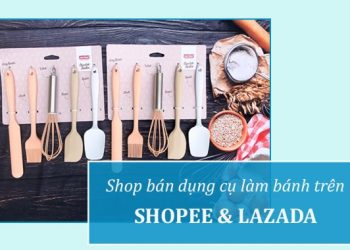 Shop bán đồ làm bánh trên Shopee và Lazada